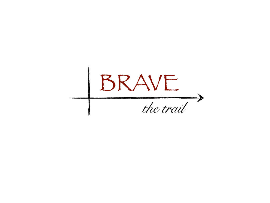 Brave the Trail
